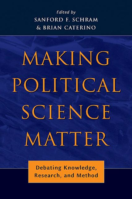 Making Political Science Matter, Sanford F.Schram
