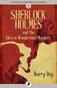 Sherlock Holmes and the Alice in Wonderland Murders, Barry Day