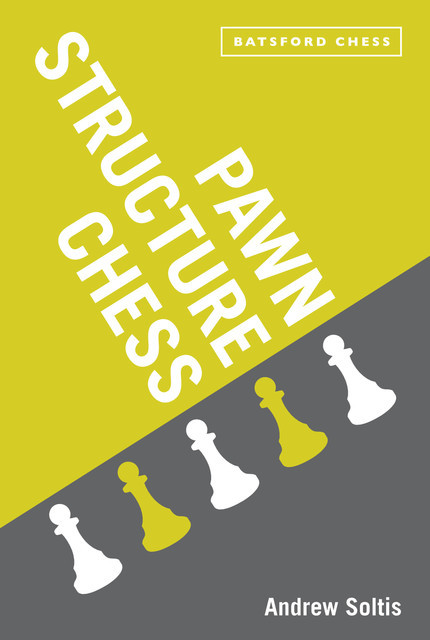 Pawn Structure Chess, Andrew Soltis
