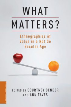 What Matters, Ann Taves, Edited by Courtney Bender