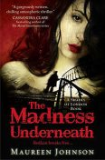 The Madness Underneath (Shades of London, Book 2), Maureen Johnson