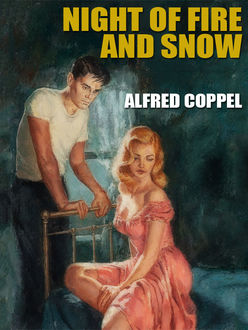 Night of Fire and Snow, Alfred Coppel