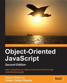 Object-Oriented JavaScript, Stoyan Stefanov, Kumar Chetan Sharma