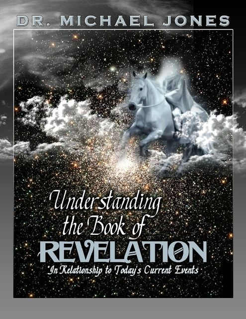 Understanding the Book of Revelation Manual, Michael Jones