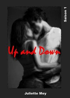 Up and Down: Saison 1 (French Edition), Juliette Mey