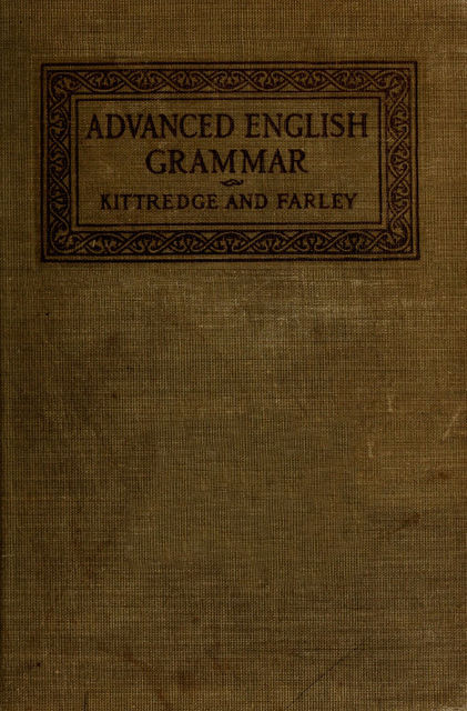 An Advanced English Grammar with Exercises, Frank Edgar Farley