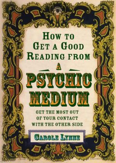 How to Get a Good Reading from a Psychic Medium, Carole Lynne