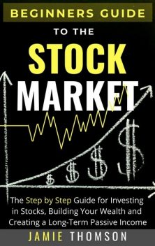 Beginners Guide to the Stock Market, Jamie Thomson