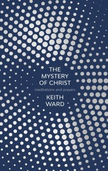 The Mystery of Christ, Keith Ward