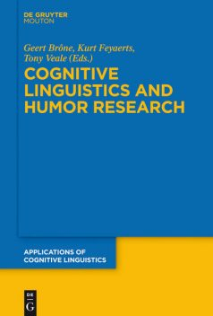 Cognitive Linguistics and Humor Research, Tony Veale, Geert Brône, Kurt Feyaerts