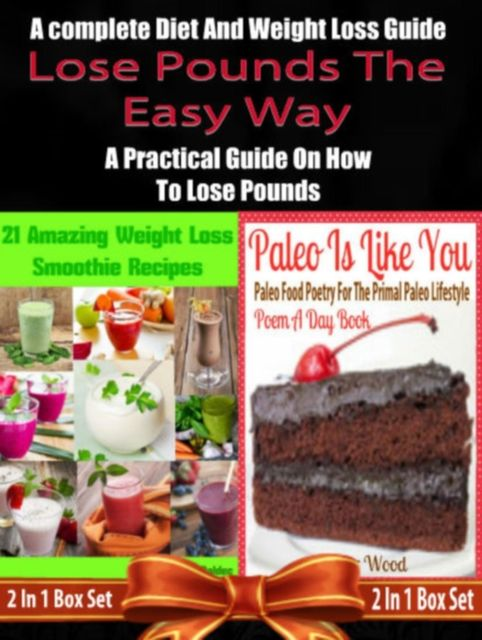 Lose Pounds The Easy Way: A complete Diet And Weight Loss Guide: A Practical Guide On How To Lose Pounds – 2 In 1 Box Set, Juliana Baldec