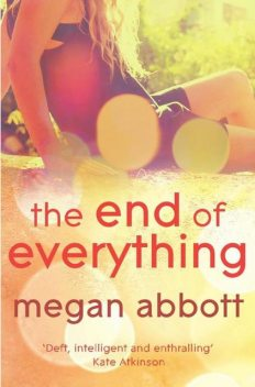 The End of Everything, Megan Abbott