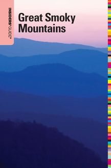 Insiders' Guide® to the Great Smoky Mountains, Katy Koontz