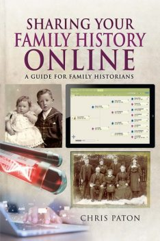 Sharing Your Family History Online, Chris Paton