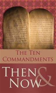 10 Commandments Then and Now, Robert West