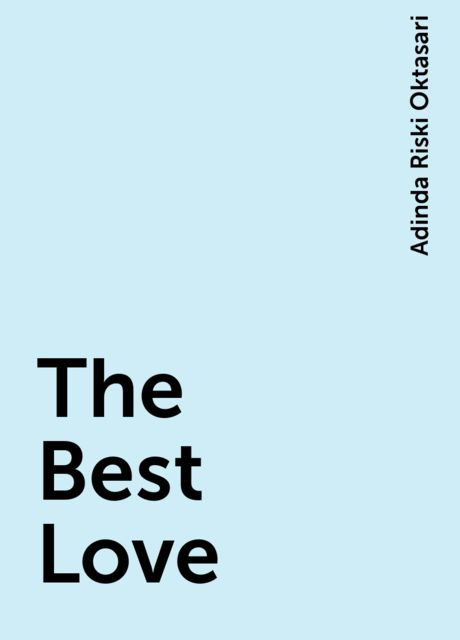 The Best Love, Adinda Riski Oktasari