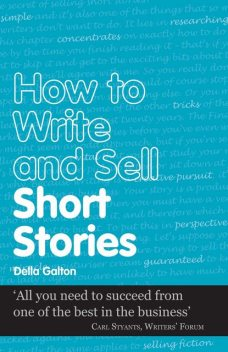 How to Write and Sell Short Stories, Della Galton