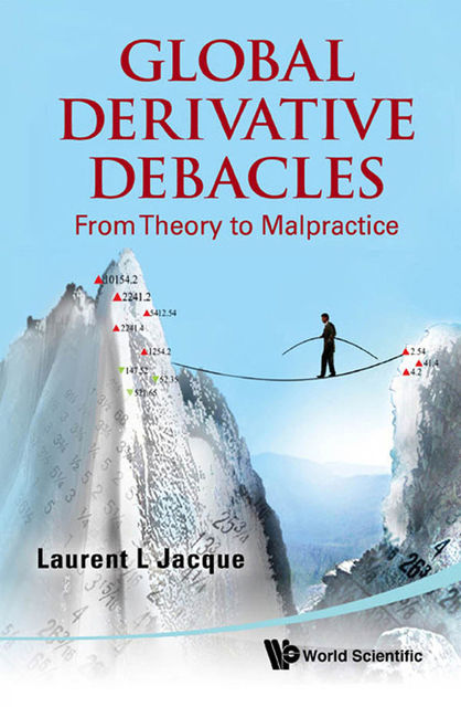 Global Derivative Debacles, Laurent L Jacque