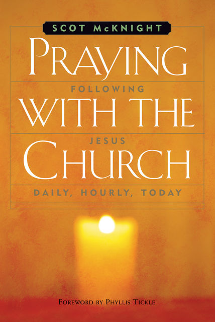 Praying with the Church, Scot McKnight
