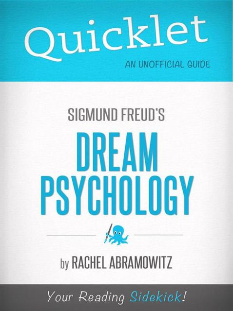 Quicklet On Freud's Dream Psychology (CliffsNotes-like Book Summaries), Rachel Abramowitz