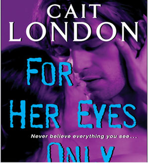 For Her Eyes Only, Cait London