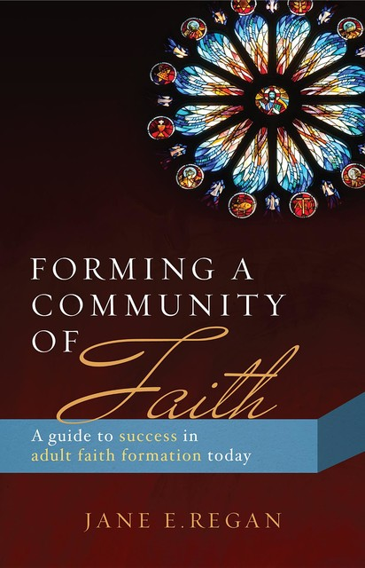 Forming a Community of Faith, Jane E. Regan
