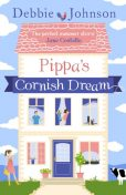 Pippa's Cornish Dream, Debbie Johnson