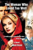 The Woman Who Loved Too Well, David Orsini
