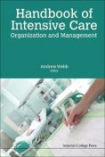 Handbook of Intensive Care Organization and Management, Andrew Webb