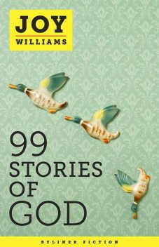 99 Stories of God, Joy Williams