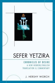 Sefer Yetzira, J. Hershy Worch