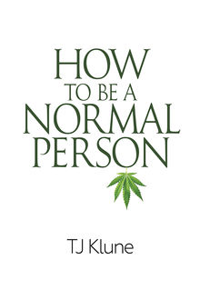 How to Be a Normal Person, TJ Klune