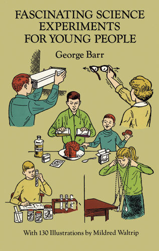 Fascinating Science Experiments for Young People, George Barr