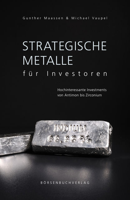 Strategische Metalle für Investoren, Michael Vaupel, Gunther Maassen