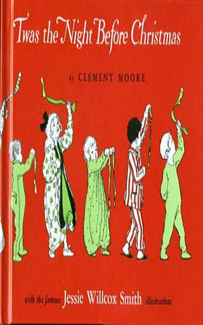 Twas the Night before Christmas: A Visit from St. Nicholas, Clement Clarke Moore