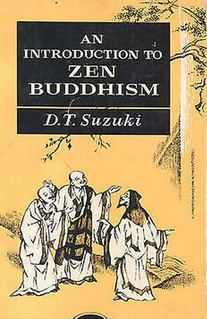 An Introduction to Zen Buddhism, D.T.Suzuki