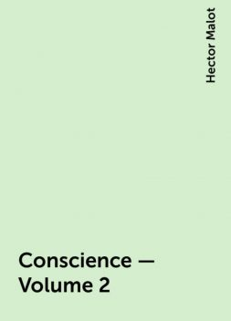 Conscience — Volume 2, Hector Malot