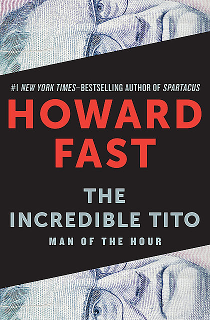 The Incredible Tito, Howard Fast