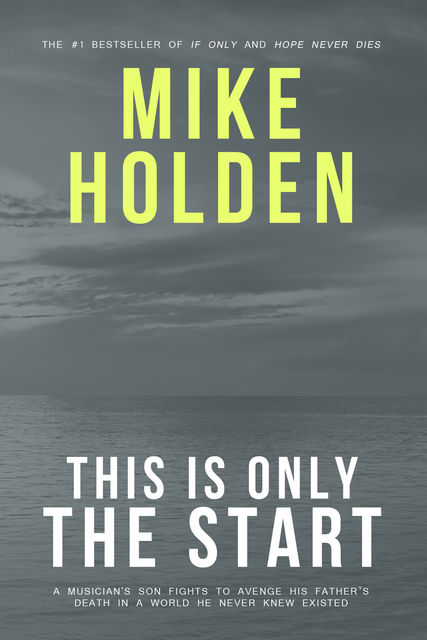 This is Only the Start, Mike Holden