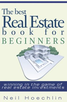 The Best Real Estate Book for Beginners, Neil Hoechlin