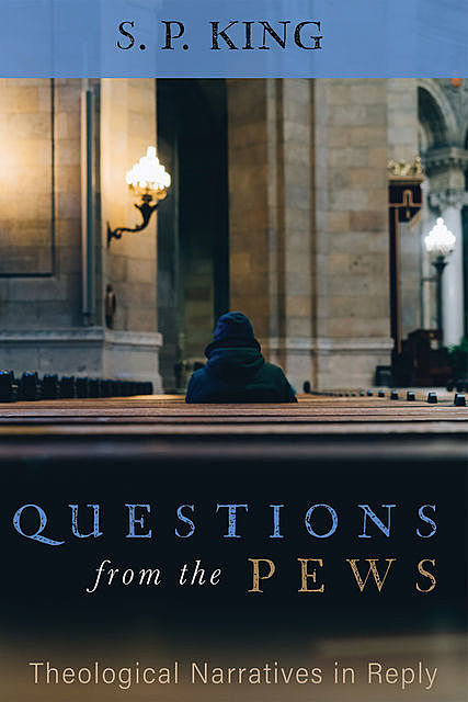 Questions from the Pews, S.P. King