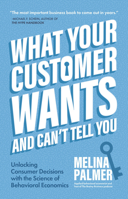 What Your Customer Wants and Can't Tell You, Melina Palmer