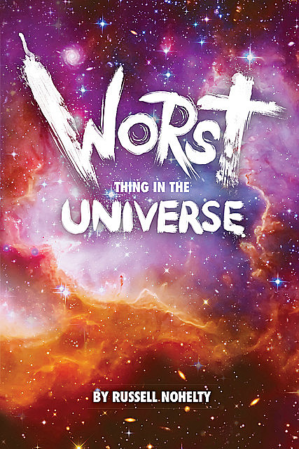 Worst Thing in the Universe, Russell Nohelty