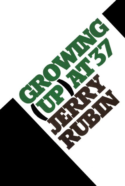 Growing (Up) at 37, Jerry Rubin