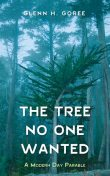 The Tree No One Wanted, Glenn H. Goree