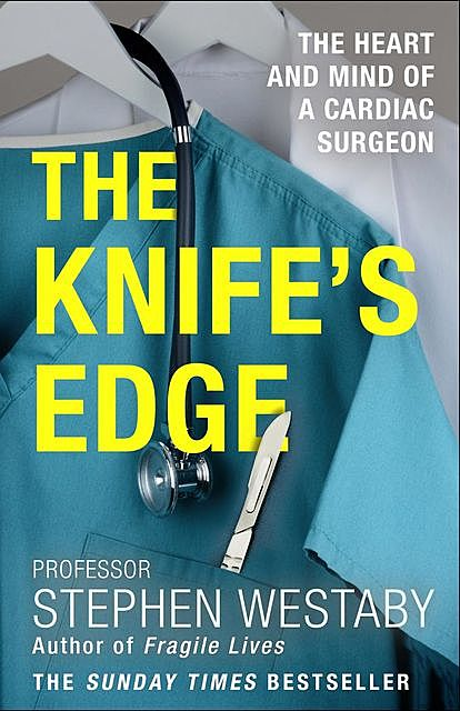 The Knife's Edge, Stephen Westaby
