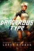 The Dangerous Type, Loren Rhoads