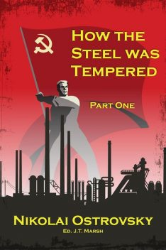 How the Steel Was Tempered, Nikolai Ostrovsky