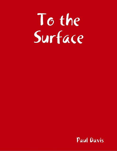 To the Surface, Paul Davis