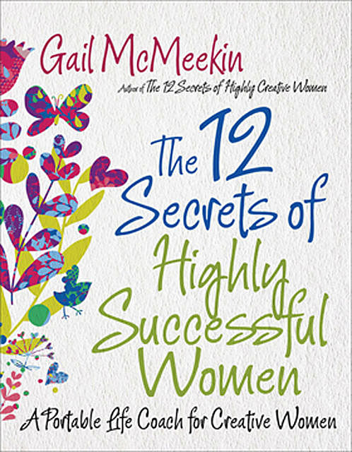 The 12 Secrets of Highly Successful Women, Gail McMeekin